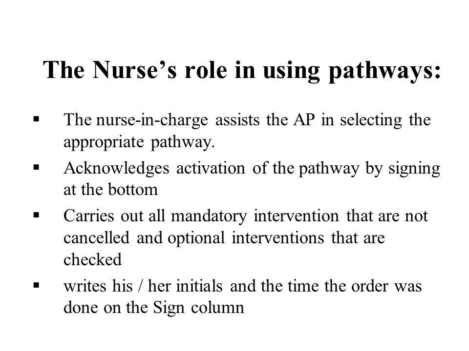 The Nurse's role in using pathways: