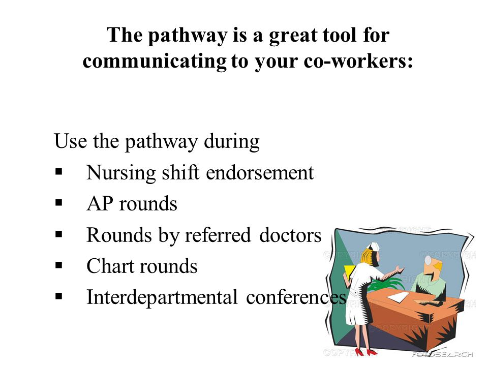 The pathway is a great tool for communicating to your co-workers: