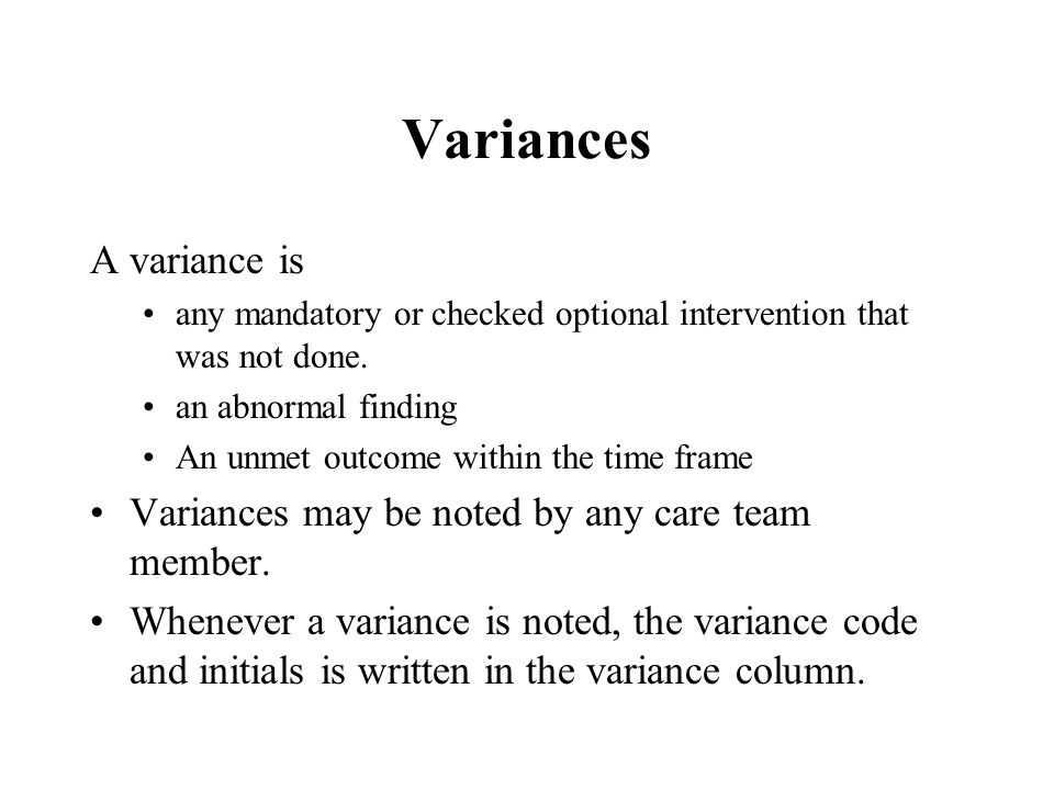 Variances A variance is