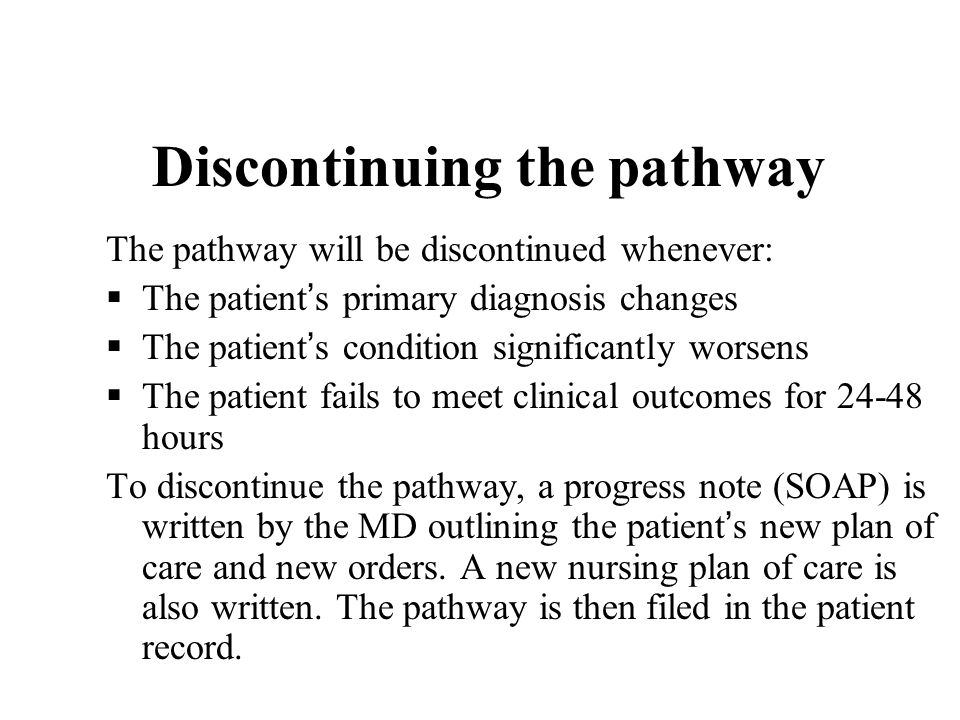 Discontinuing the pathway