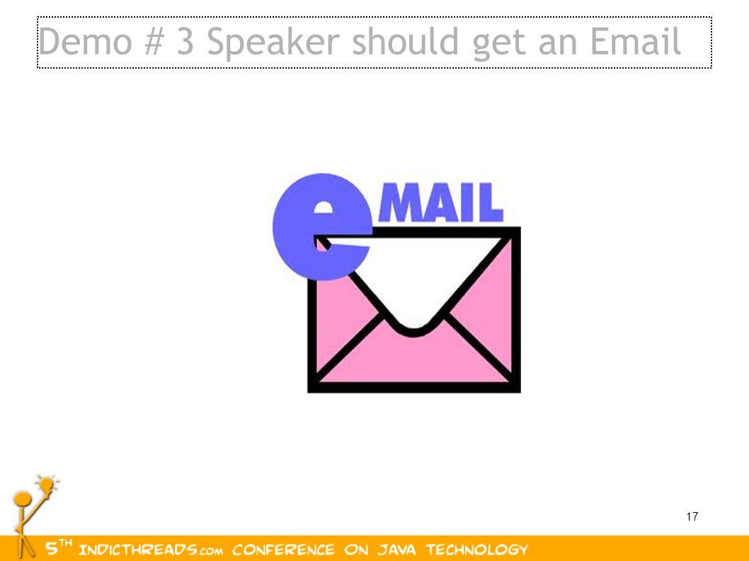 Demo # 3 Speaker should get an Email