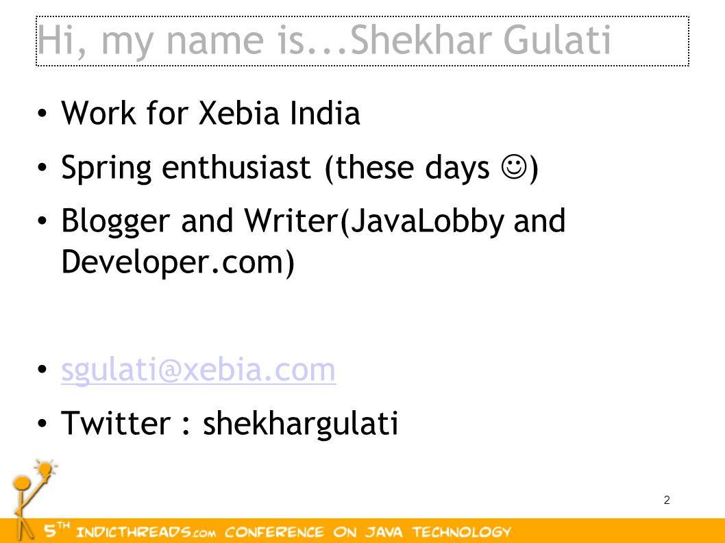 Hi, my name is...Shekhar Gulati