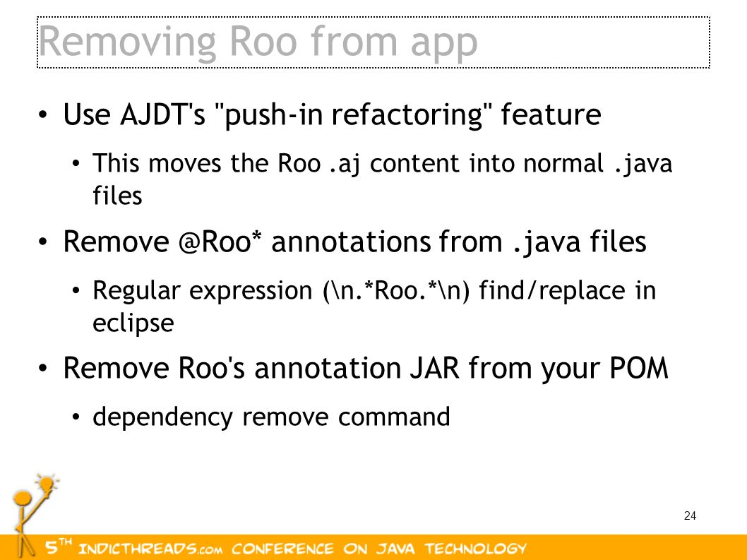 Removing Roo from app Use AJDT s push-in refactoring feature