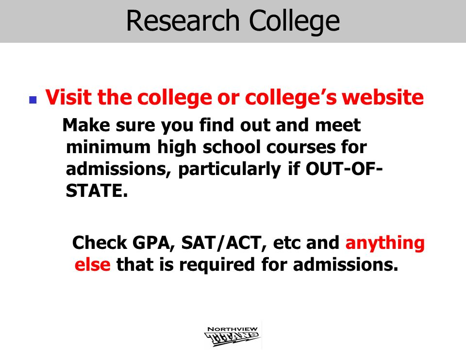 Research College Visit the college or college's website