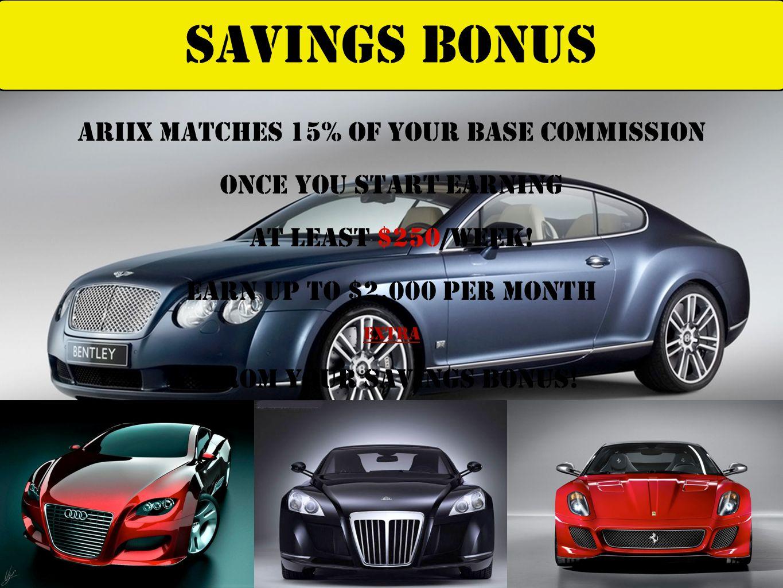 Savings BONUS ARIIX Matches 15% OF YOUR BASE COMMISSION