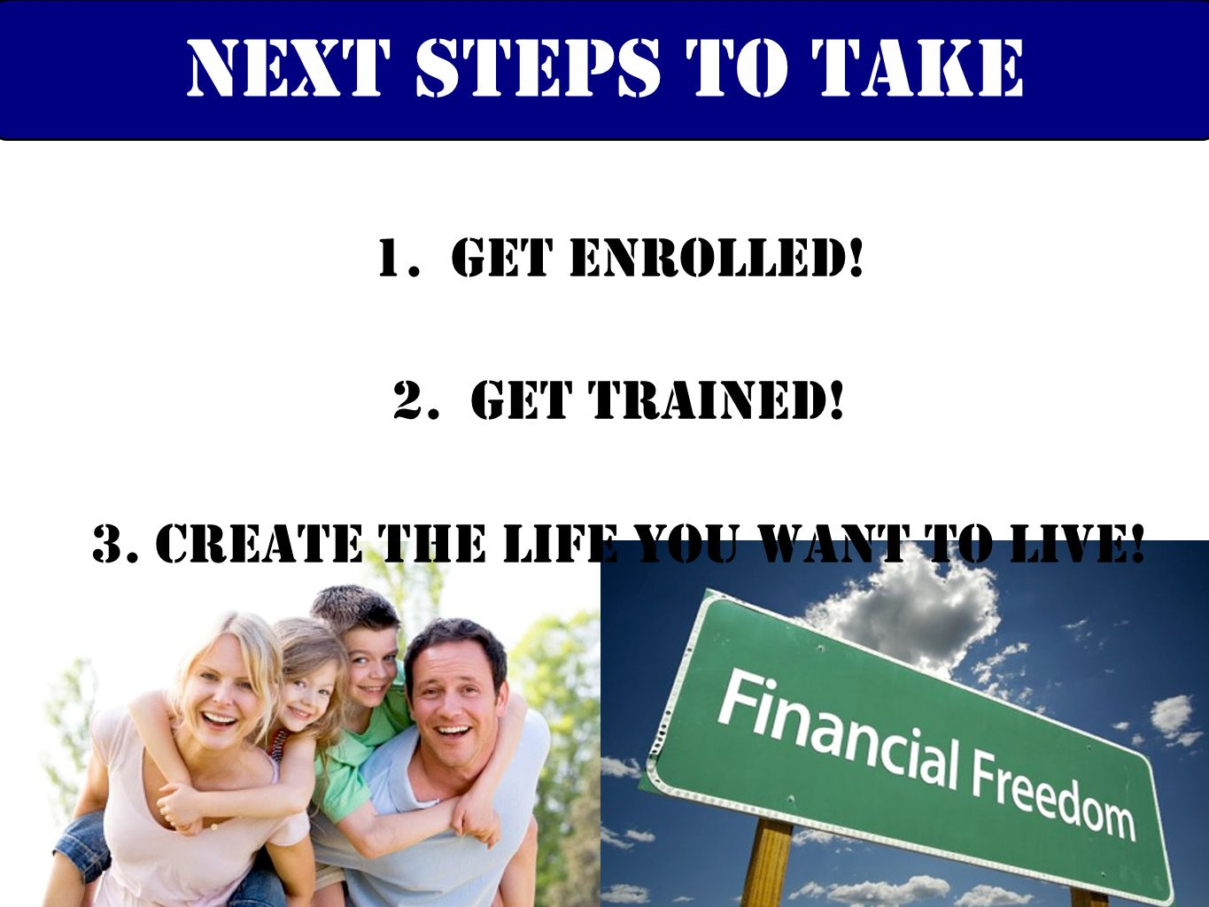 3. Create the life you want to live!