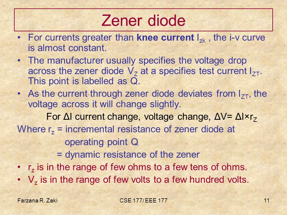 Zener diode For currents greater than knee current Izk , the i-v curve is almost constant.