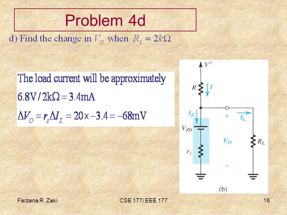 Farzana Rahmat zaki Problem 4d Farzana R. Zaki CSE 177/ EEE 177
