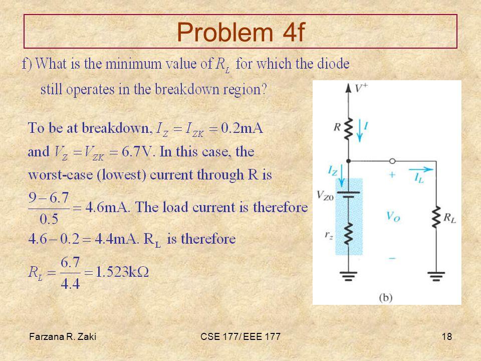 Farzana Rahmat zaki Problem 4f Farzana R. Zaki CSE 177/ EEE 177