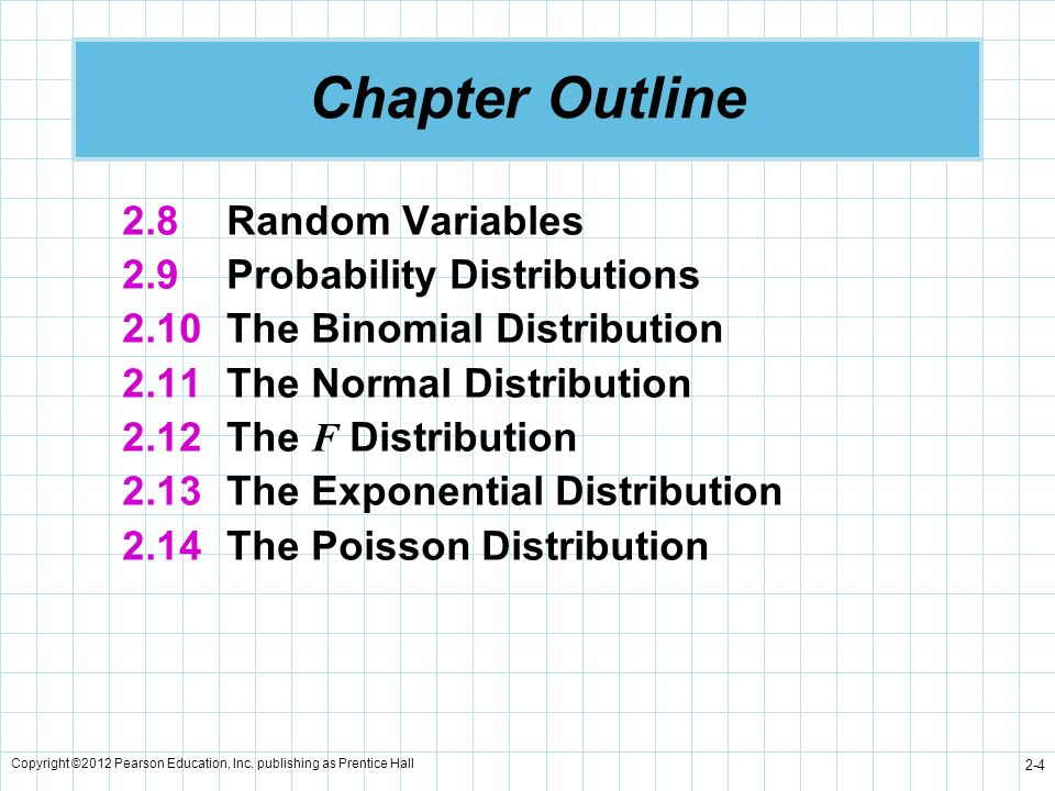 Chapter Outline 2.8 Random Variables 2.9 Probability Distributions