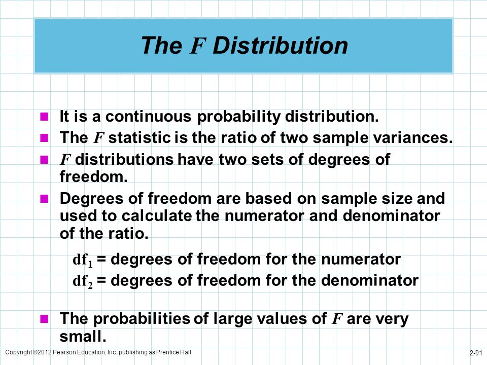 The F Distribution It is a continuous probability distribution.