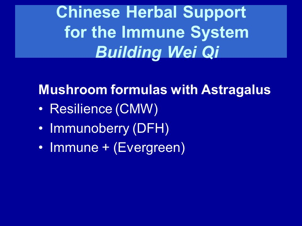 Chinese Herbal Support for the Immune System Building Wei Qi