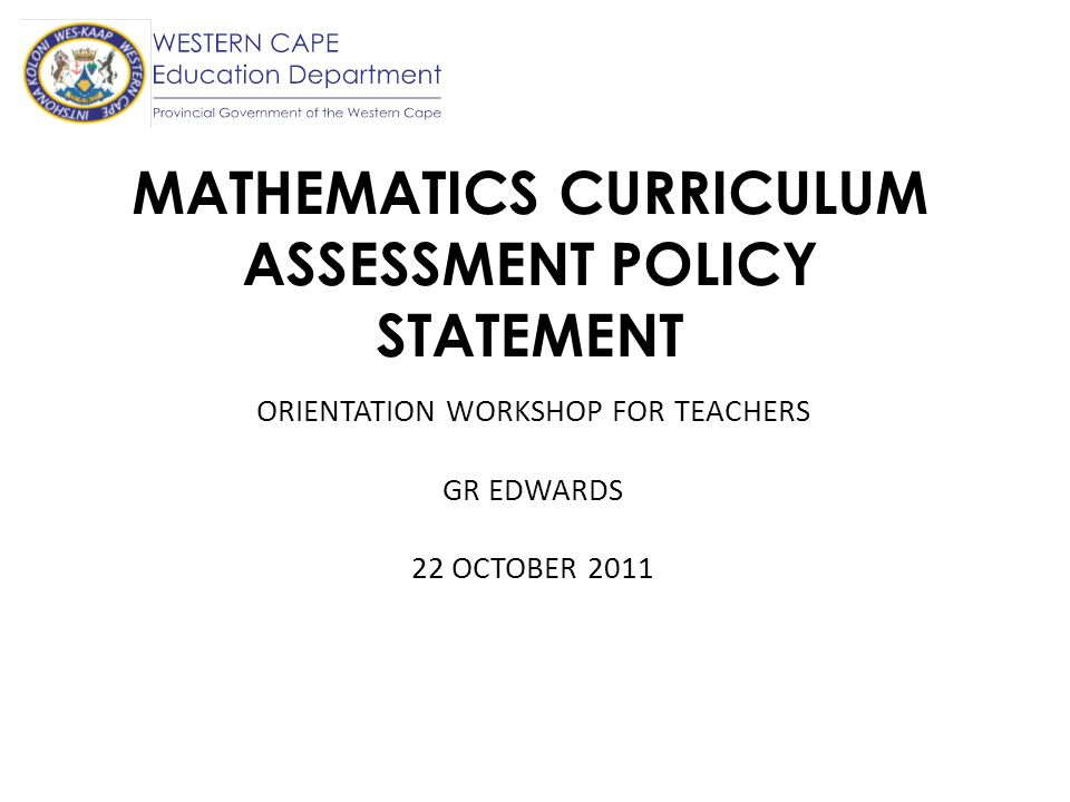 MATHEMATICS CURRICULUM ASSESSMENT POLICY STATEMENT
