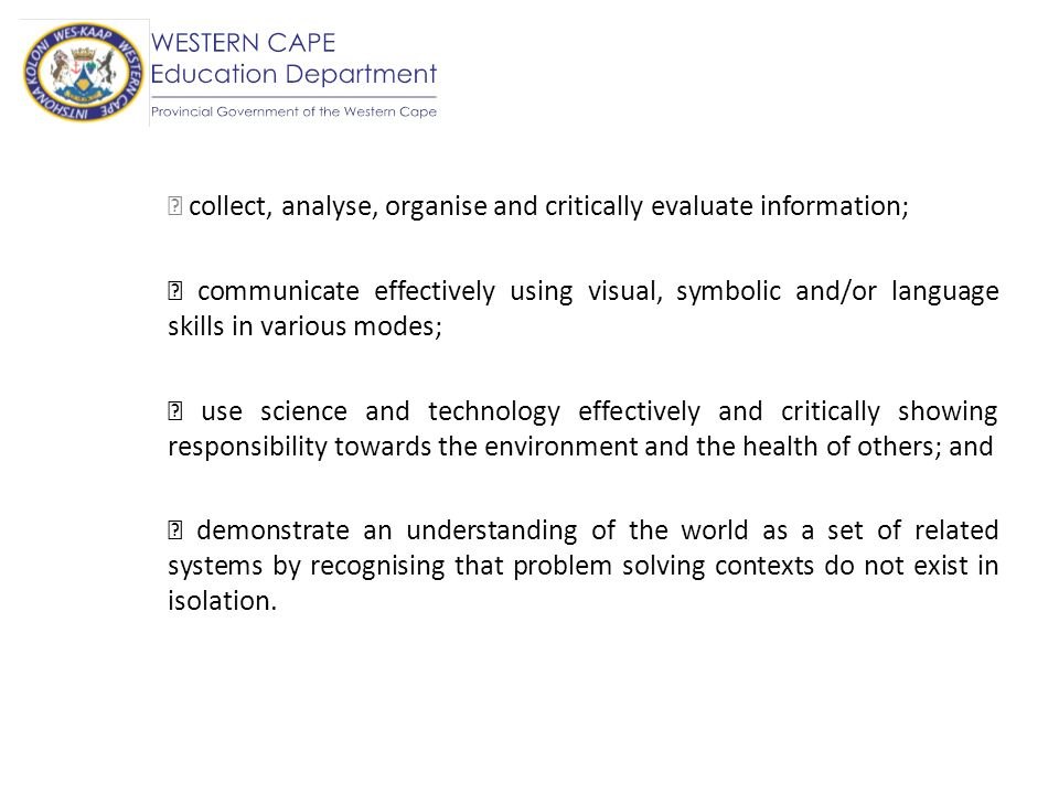  collect, analyse, organise and critically evaluate information;
