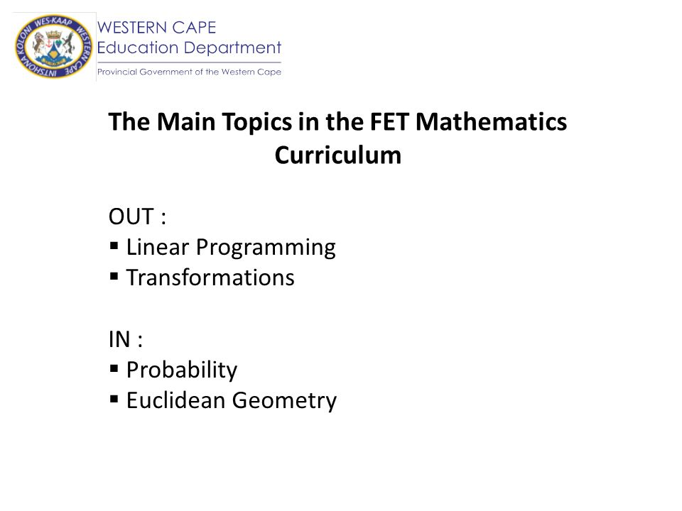 The Main Topics in the FET Mathematics Curriculum