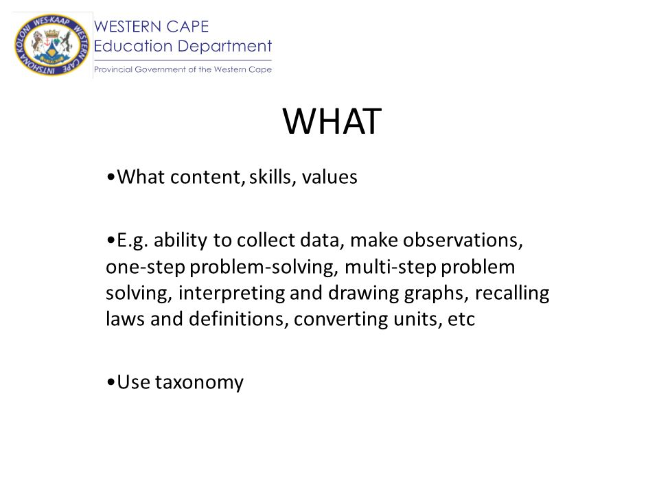 WHAT What content, skills, values