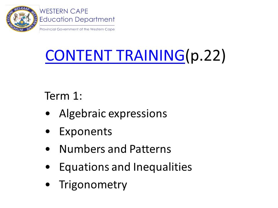 CONTENT TRAINING(p.22) Term 1: Algebraic expressions Exponents