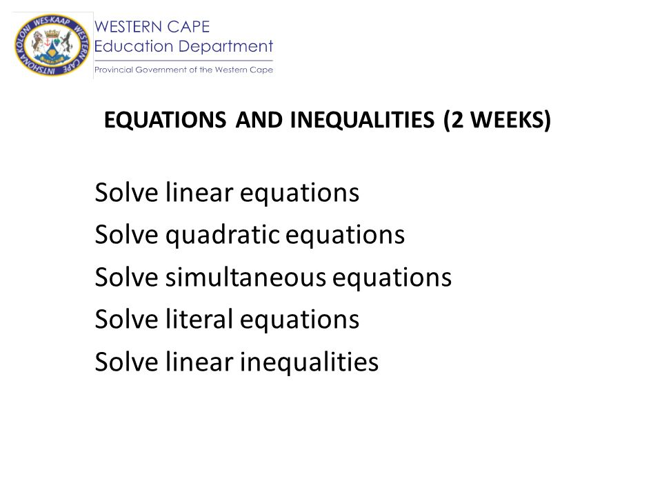 EQUATIONS AND INEQUALITIES (2 WEEKS)