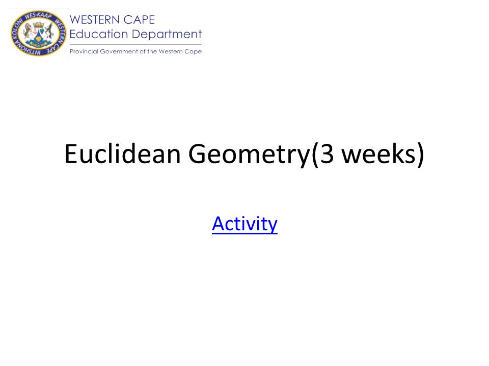Euclidean Geometry(3 weeks)