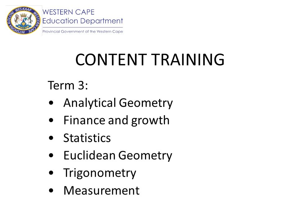 CONTENT TRAINING Term 3: Analytical Geometry Finance and growth