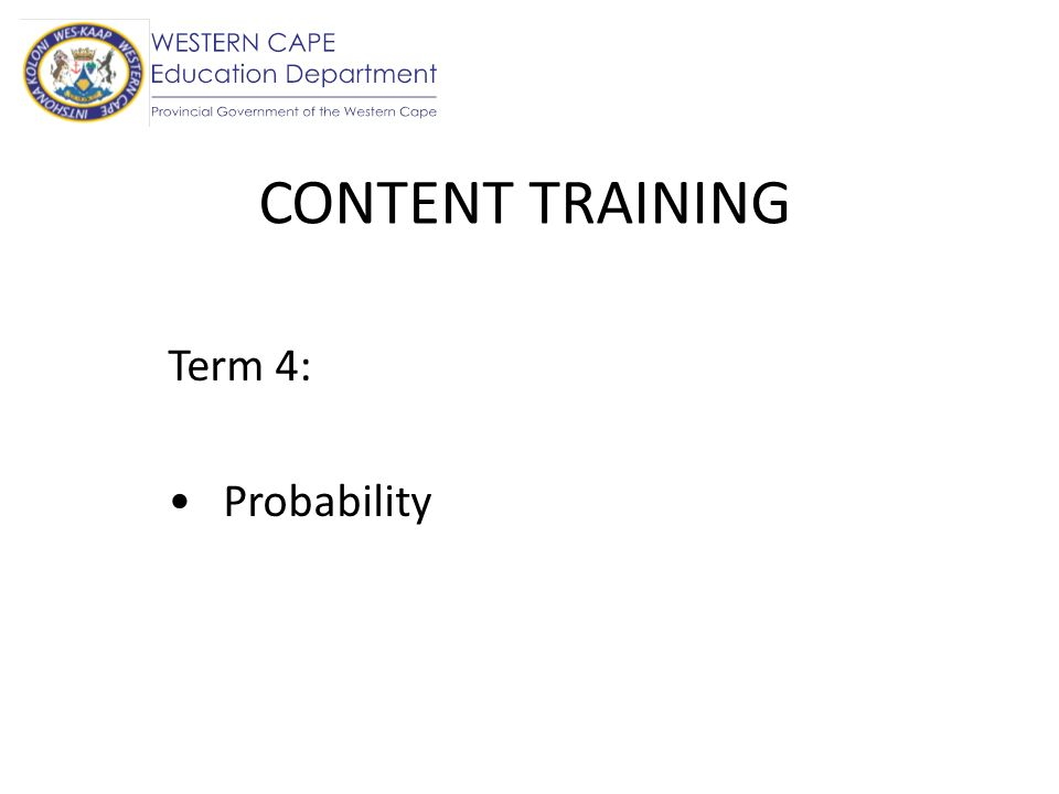 CONTENT TRAINING Term 4: Probability