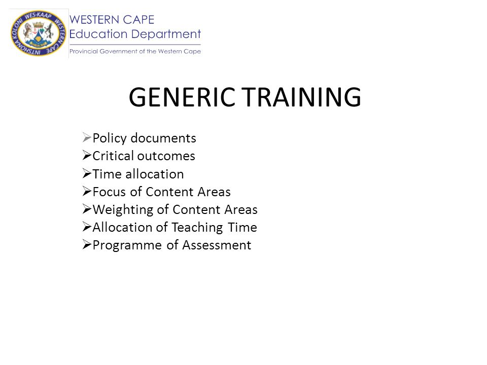 GENERIC TRAINING Policy documents Critical outcomes Time allocation