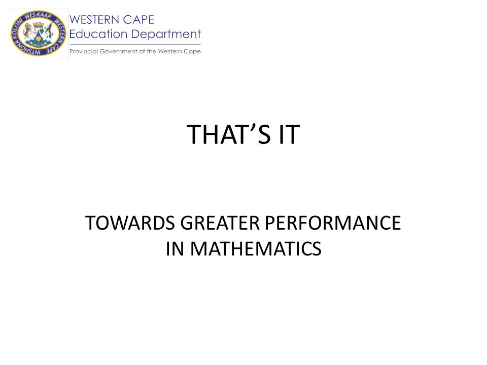 TOWARDS GREATER PERFORMANCE IN MATHEMATICS