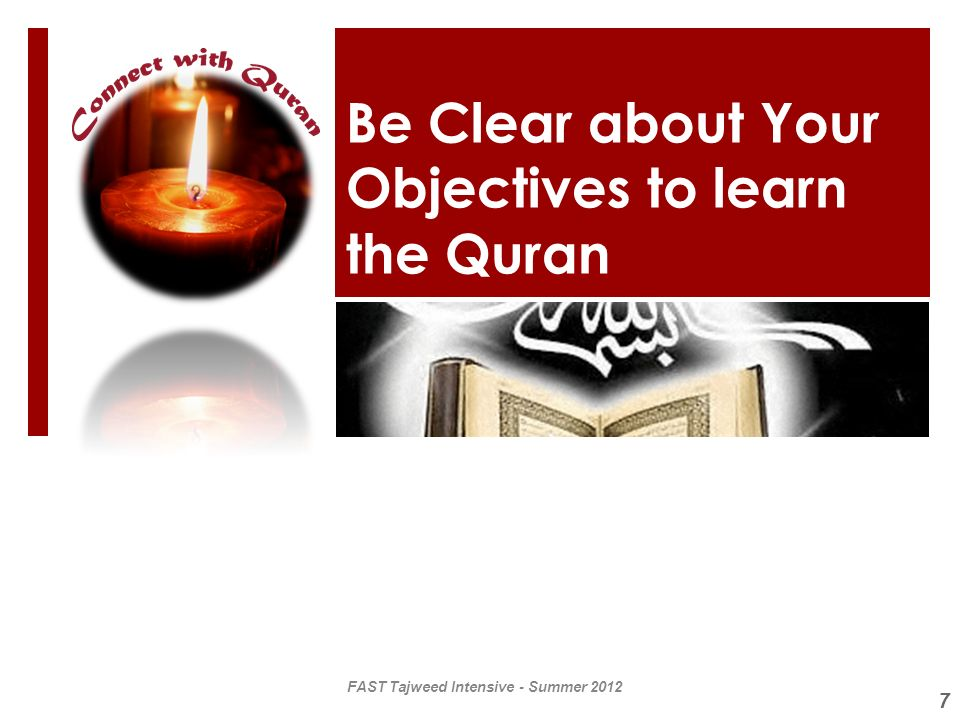 Be Clear about Your Objectives to learn the Quran