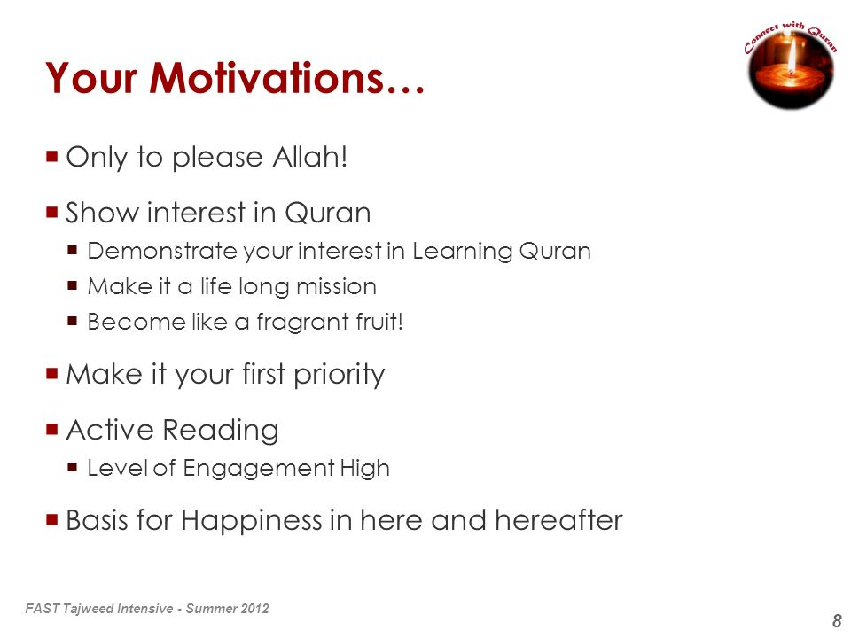 Your Motivations… Only to please Allah! Show interest in Quran