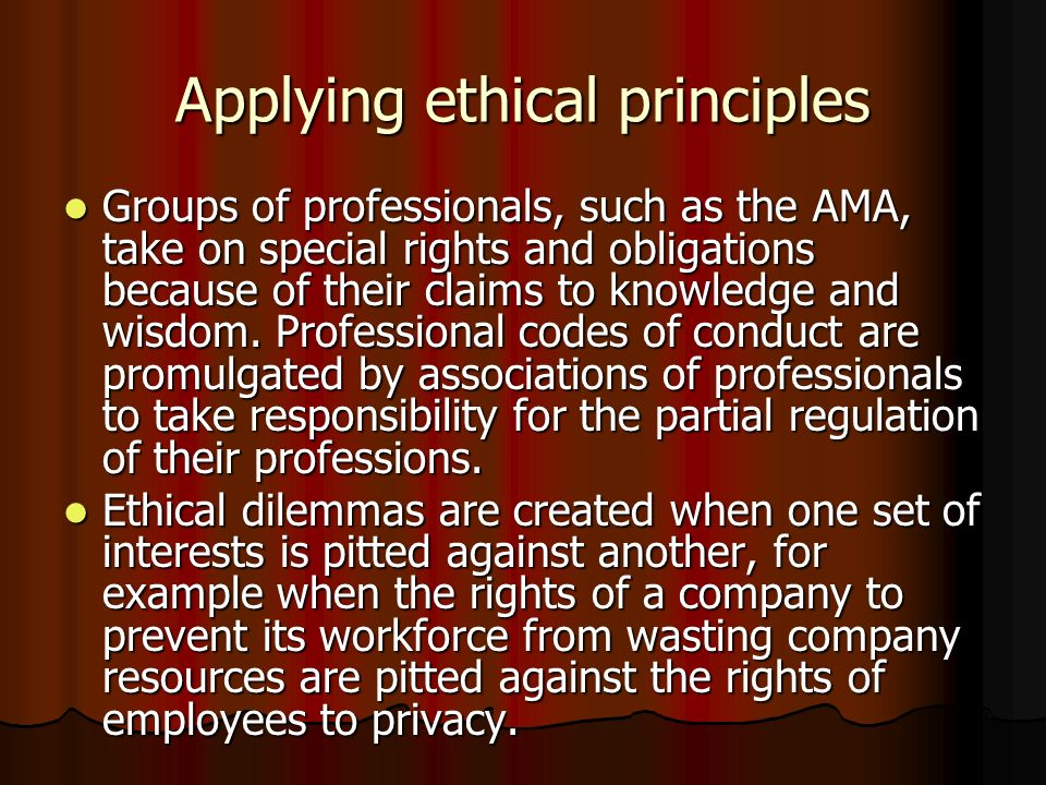 Applying ethical principles