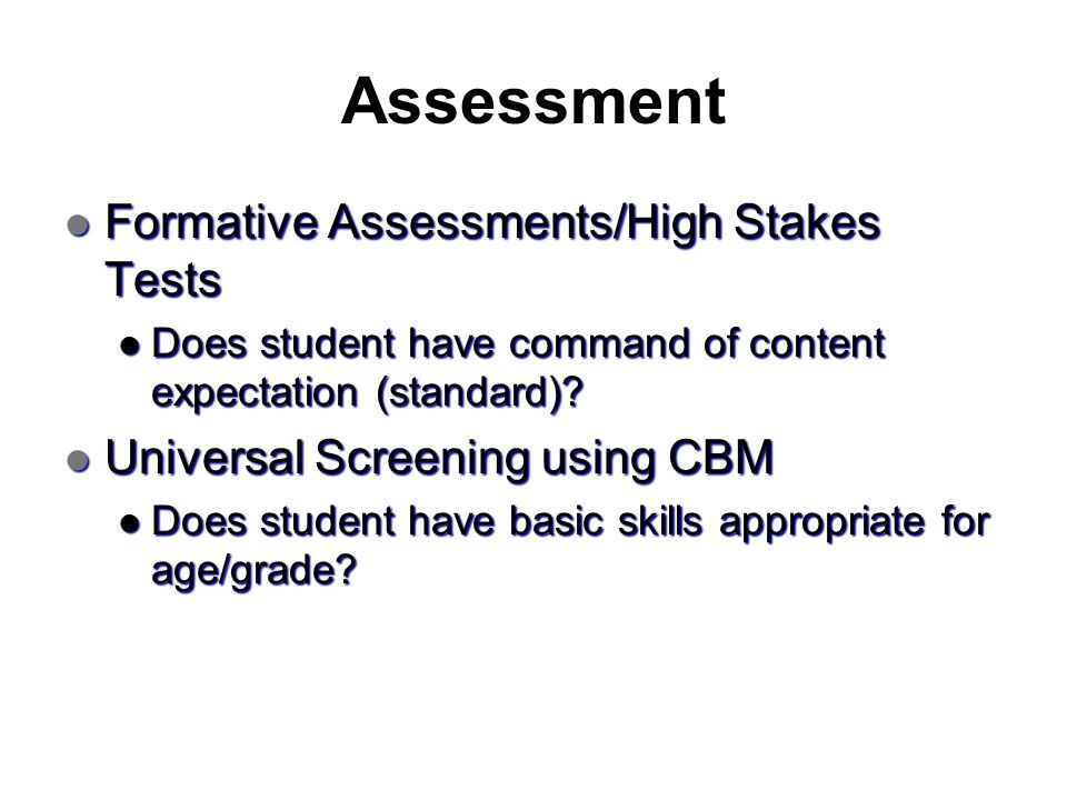 Assessment Formative Assessments/High Stakes Tests