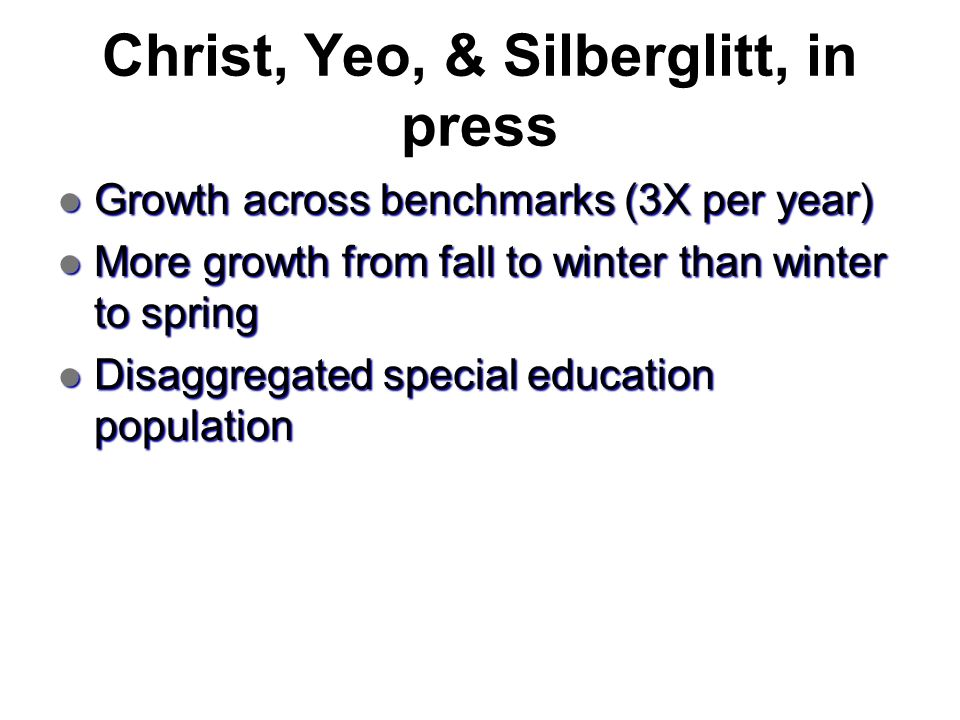 Christ, Yeo, & Silberglitt, in press
