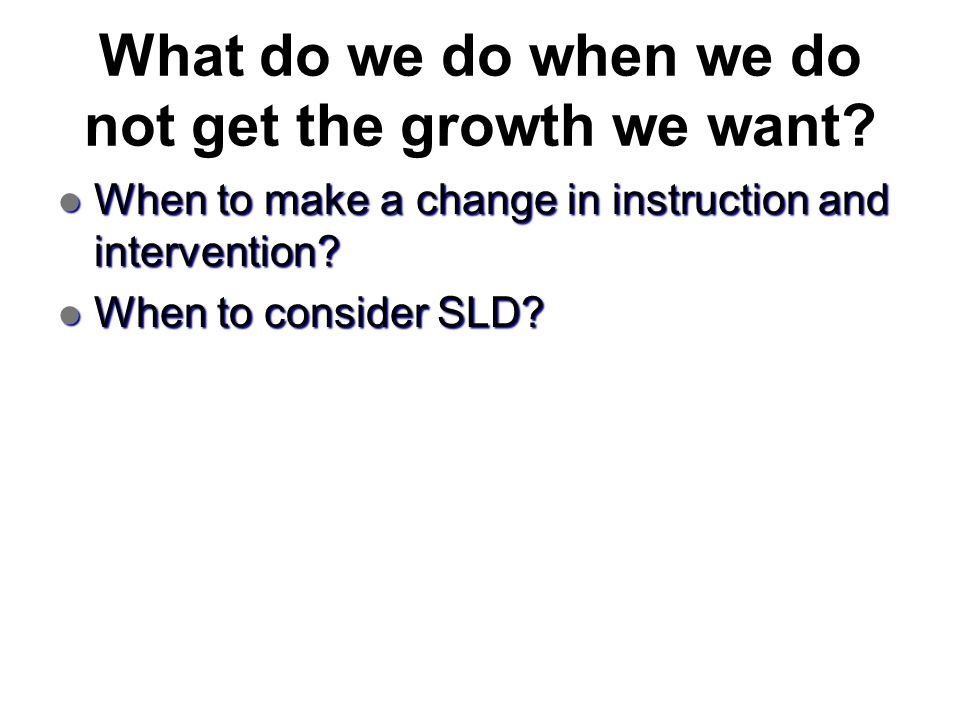 What do we do when we do not get the growth we want
