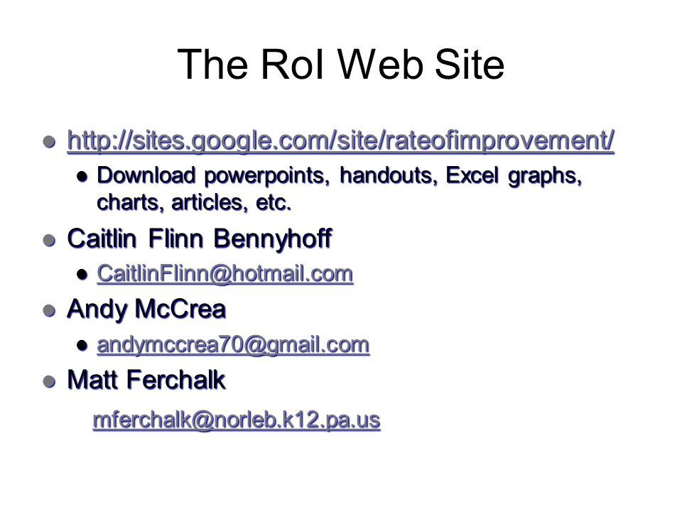 The RoI Web Site http://sites.google.com/site/rateofimprovement/