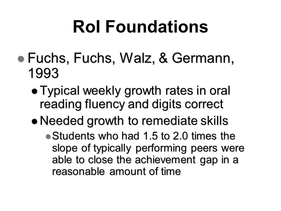 RoI Foundations Fuchs, Fuchs, Walz, & Germann, 1993