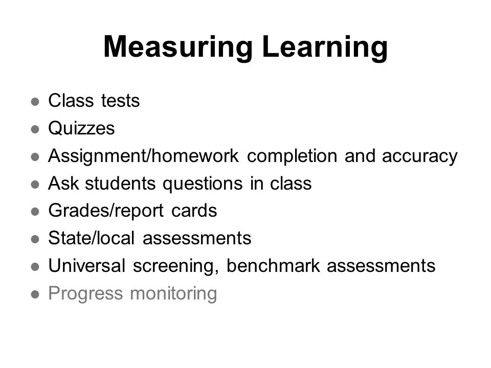 Measuring Learning Class tests Quizzes