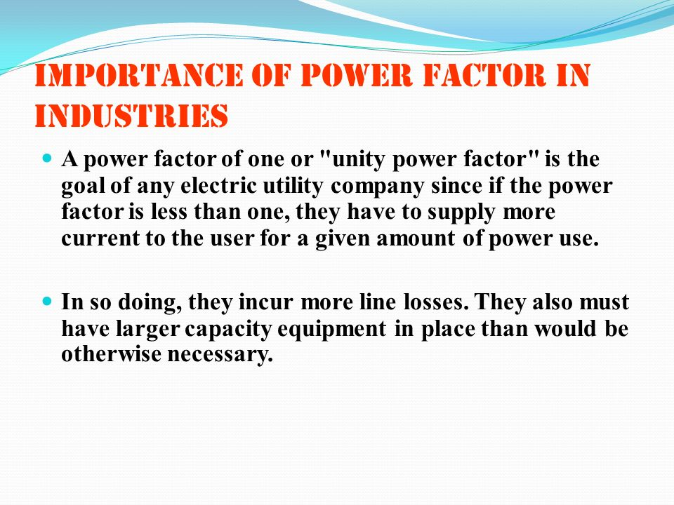 Importance of power factor IN INDUSTRIES