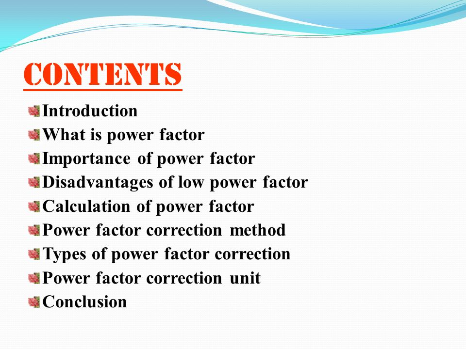 contents Introduction What is power factor Importance of power factor