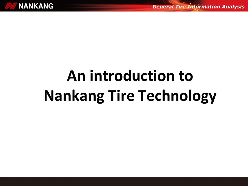 An introduction to Nankang Tire Technology