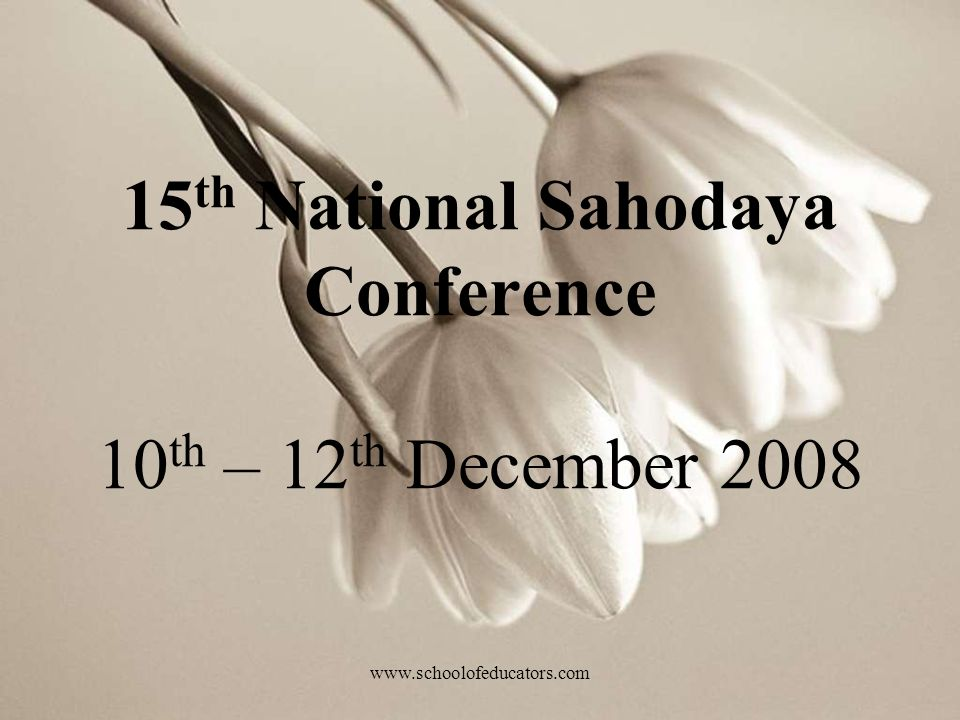 15th National Sahodaya Conference 10th – 12th December 2008