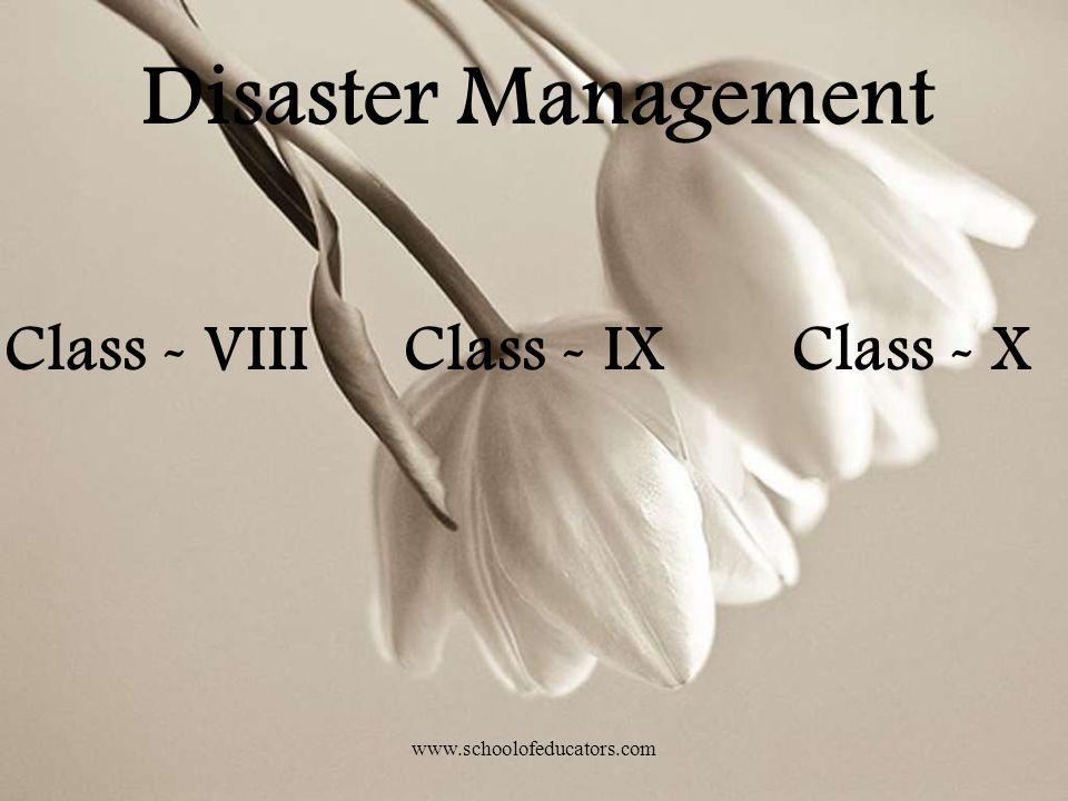 Disaster Management Class - VIII Class - IX Class - X