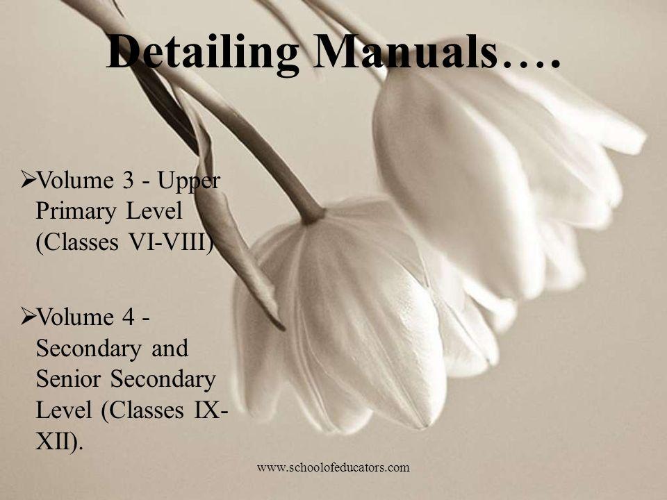 Detailing Manuals…. Volume 3 - Upper Primary Level (Classes VI-VIII)