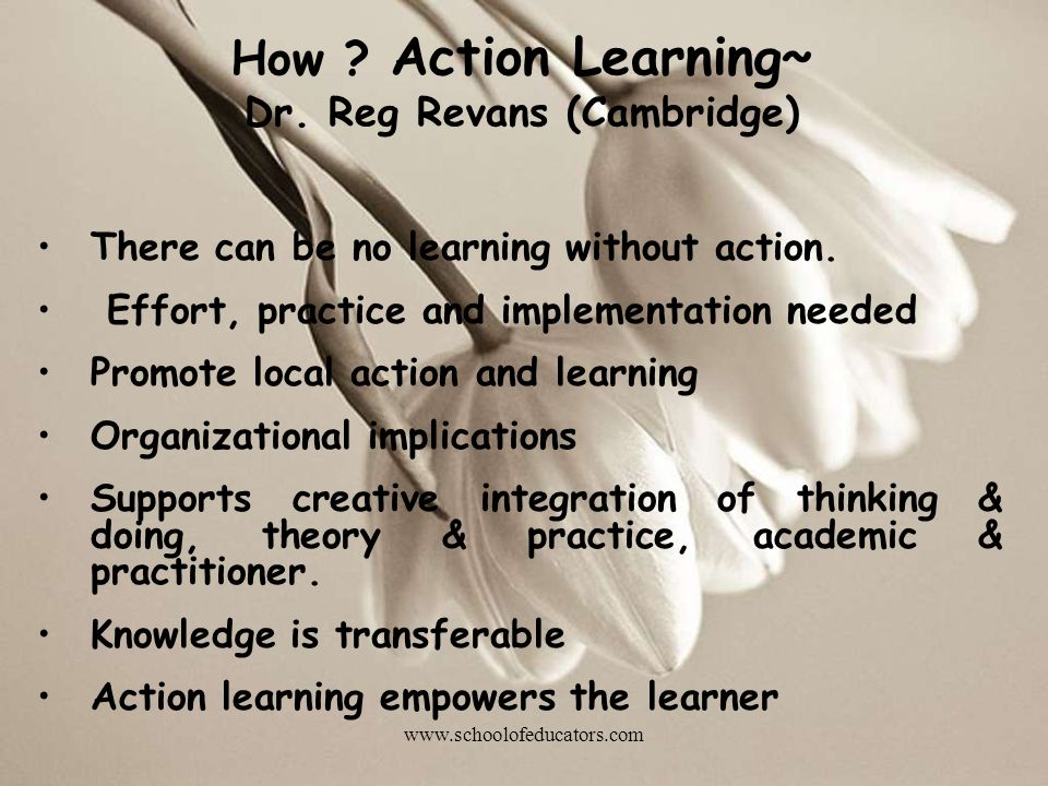 How Action Learning~ Dr. Reg Revans (Cambridge)