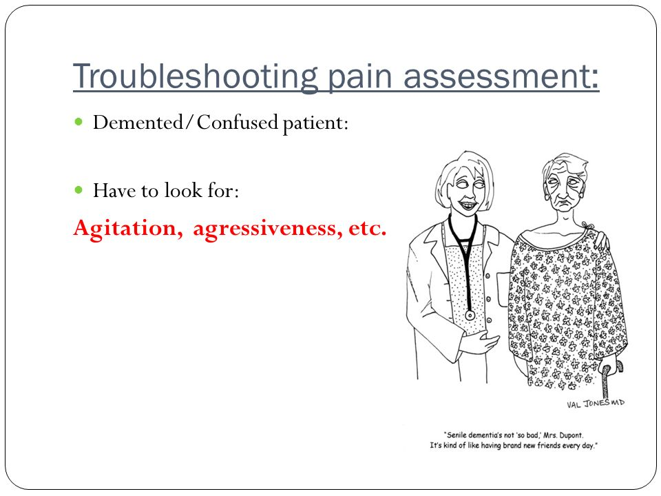 Troubleshooting pain assessment: