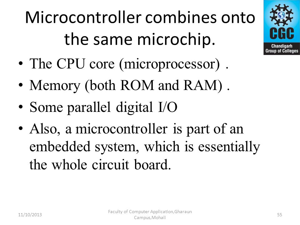 Microcontroller combines onto the same microchip.