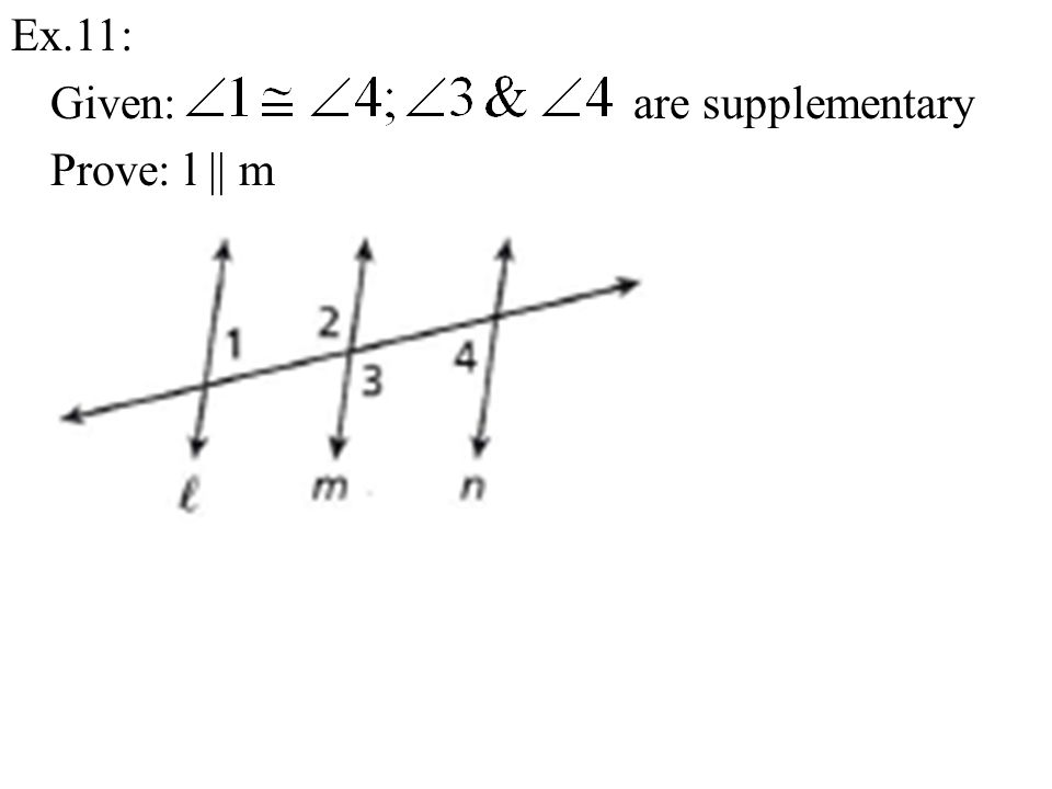 Ex.11: Given: are supplementary Prove: l || m