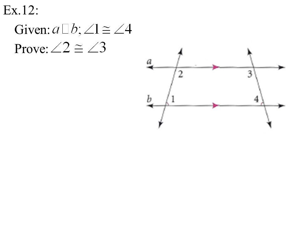 Ex.12: Given: Prove: