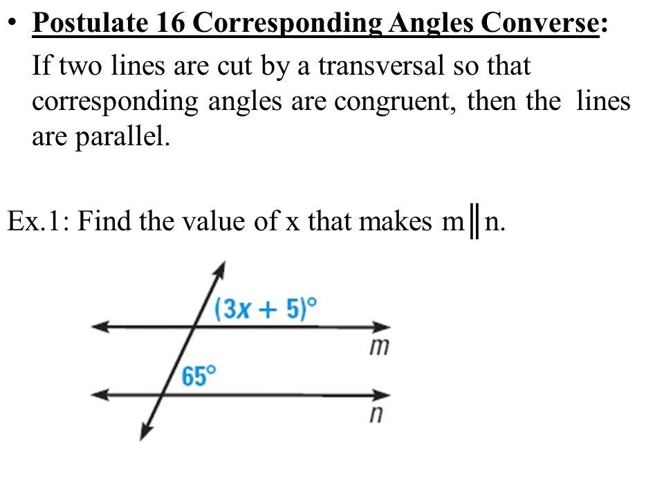 Postulate 16 Corresponding Angles Converse: