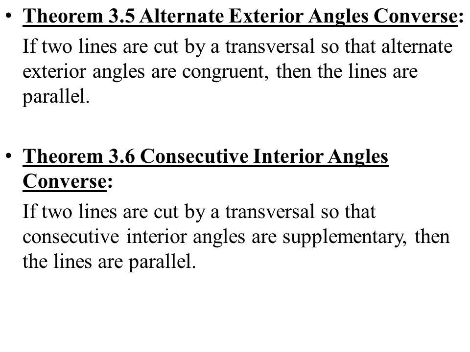 Theorem 3.5 Alternate Exterior Angles Converse: