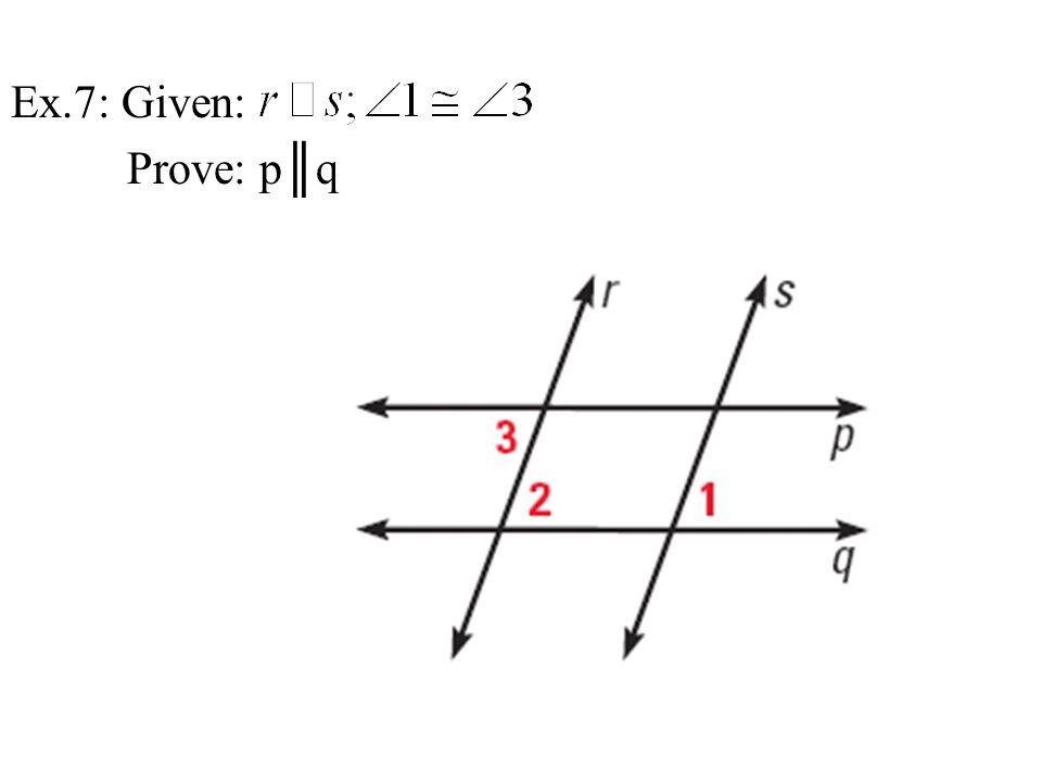 Ex.7: Given: Prove: p║q